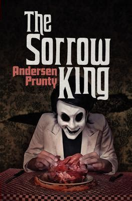 unveiling gethsemane books book review the sorrow king by andersen prunty mboten