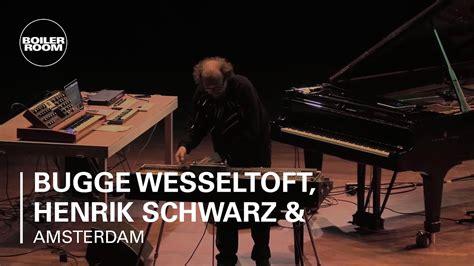 henrik schwarz boiler room berlin live set youtube bugge wesseltoft henrik schwarz dan berglund boiler