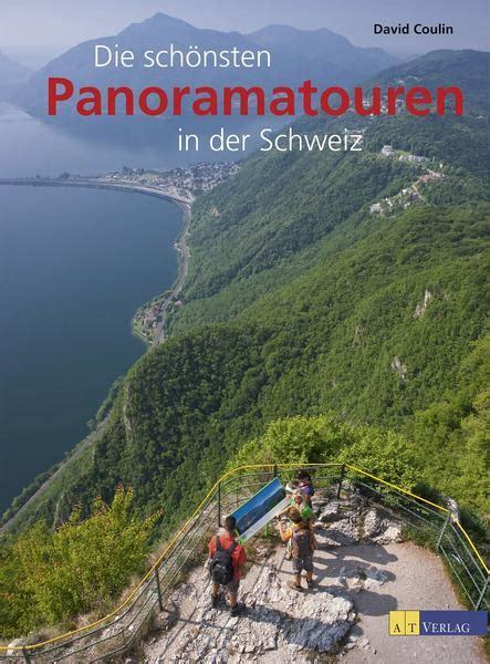 die schönsten berghütten österreichs die sch 195 nsten panoramatouren in der schweiz