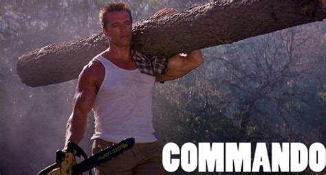 biography of film commando arnold schwarzenegger movie quotes commando image quotes
