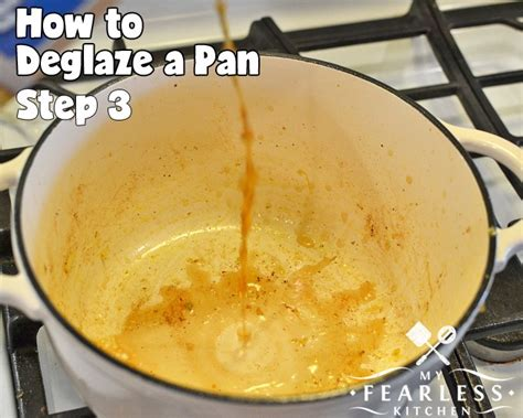 Pan Step Iii how to deglaze a pan my fearless kitchen