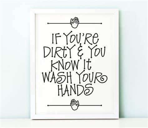 dirty bathroom signs funny bathroom art printablewash your hands printbathroom