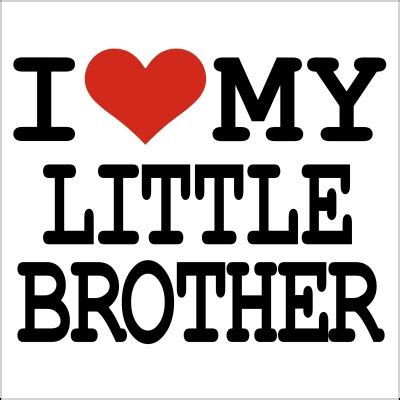 images of love you brother love my little brother quotes quotesgram