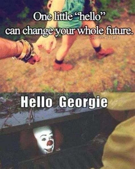 Funny Hello Meme - one little hello can change your whole future hello