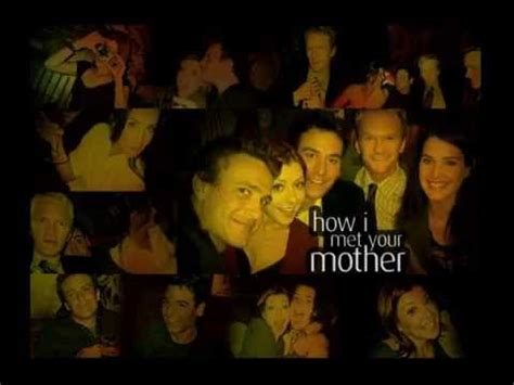 theme song how i met your mother how i met your mother opening theme youtube