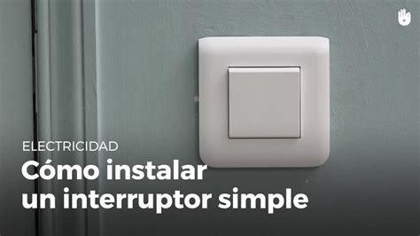como instalar un lificador c 243 mo instalar un interruptor simple electricidad youtube