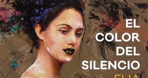 color del silencio el 8416700788 mis lecturas el color del silencio elia barcel 243