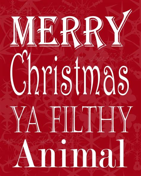 Merry Christmas Ya Filthy Animal Meme - best 25 merry christmas memes ideas on pinterest
