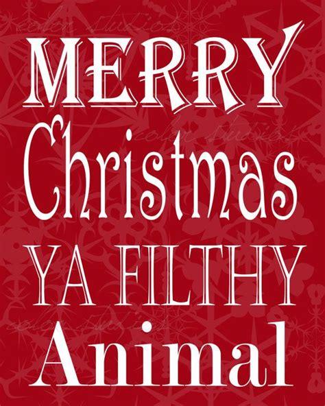 instant printable digital  merry christmas ya filthy animal  digital typography