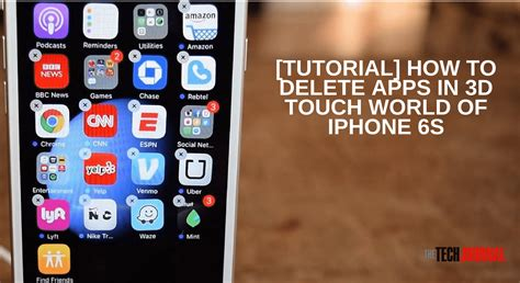 tutorial how to delete or move apps in iphone 6s with 3d touch the tech journal