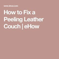 How To Fix In Leather Sofa by 1000 Ideas About Leather Fix On