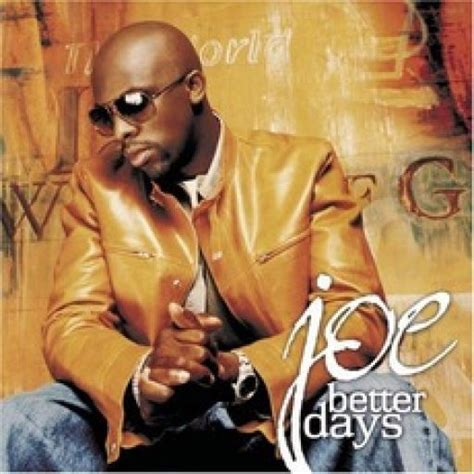 Joe Is Back With A New Album In Stores April 24th better days joe mp3 buy tracklist