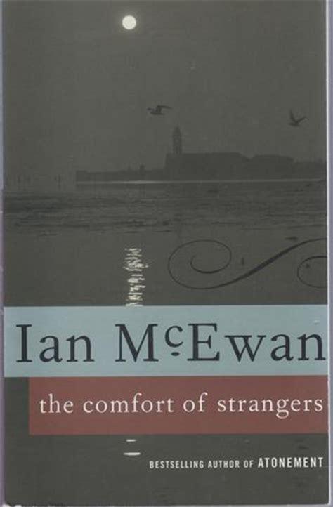 the comfort of strangers ian mcewan the comfort of strangers ian mcewan 9780679749844