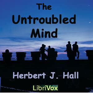 the untroubled mind books listen to untroubled mind by herbert j at audiobooks