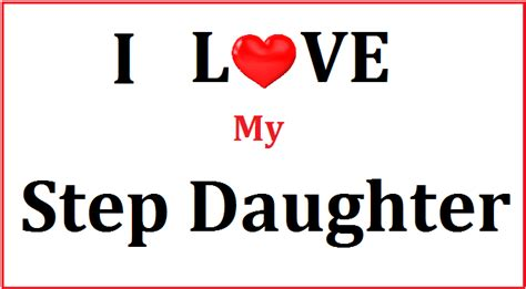 Happy Birthday Quotes To My Step I Love My Step Daughter Nicewishes