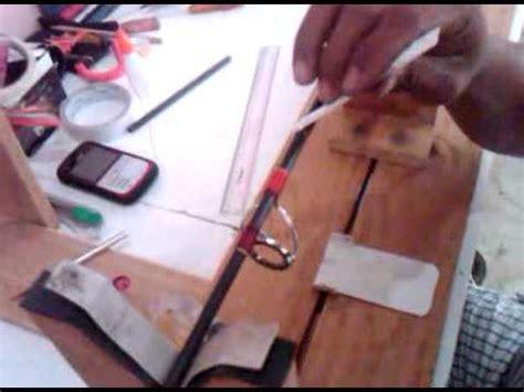 youtube membuat joran pancing membuat joran pancing cara pembuatan joran pancing
