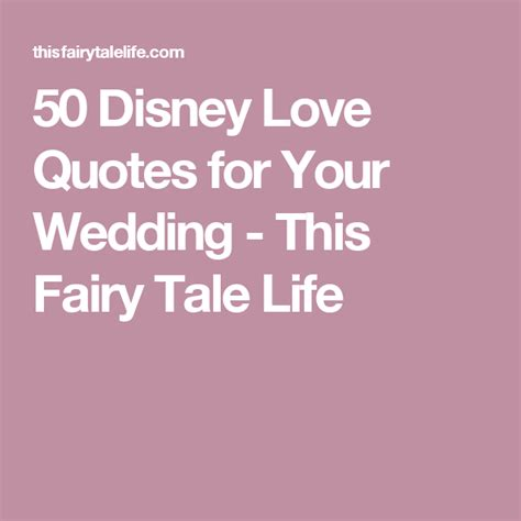 Wedding Quotes by 50 Disney Quotes For Your Wedding 50th And