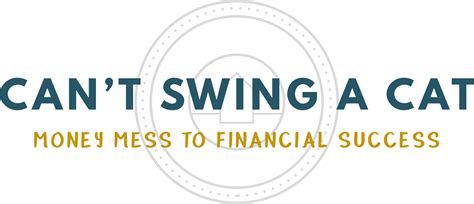 can t swing a dead cat can t swing a cat money mess to financial success