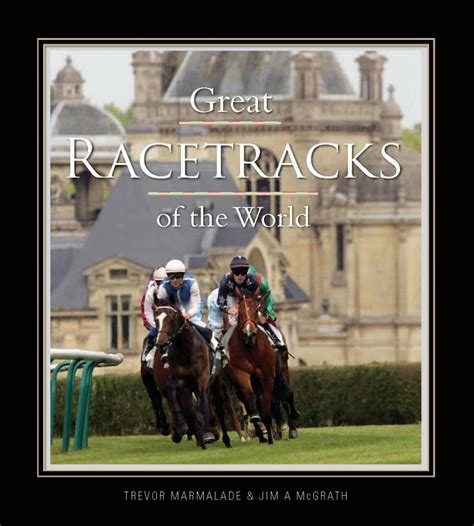 mcgrath earned it cover book release great racetracks of the world by jim mcgrath
