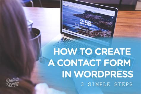 3 simple steps to build your blog using wordpress cms how to create a contact form in wordpress 3 simple steps