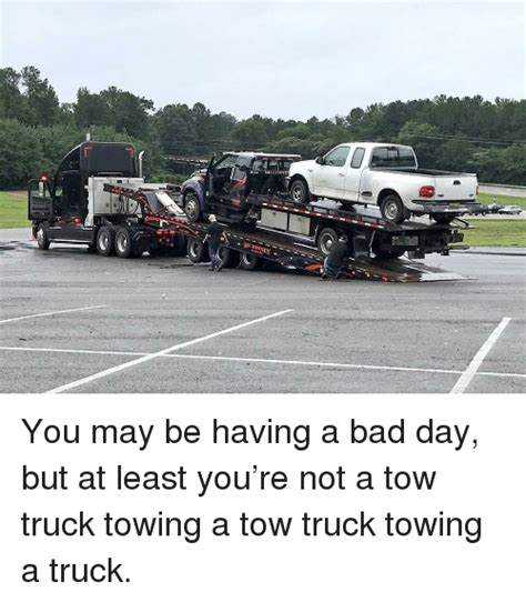 Is For Itself Maybe Bad For A Day Are Really Just Partying For The Evening Fashiontribes Pop Culture by 25 Best Memes About Tow Truck Tow Truck Memes