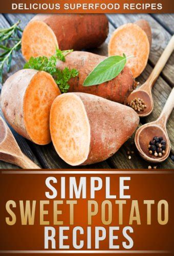 40 recipes to sweeten the season the best barks candies fudges gummies truffles and treats books sweet potato recipes delicious sweet potato recipes to