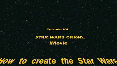 How To Create The Star Wars Opening Crawl Imovie Youtube Wars Crawl Powerpoint