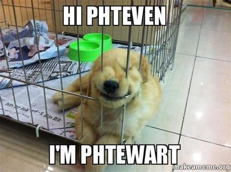Phteven Dog Meme - phteven decentme me