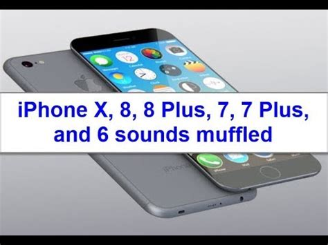 iphone x 8 8 plus 7 7 plus and 6 sounds muffled when talking here s the fix