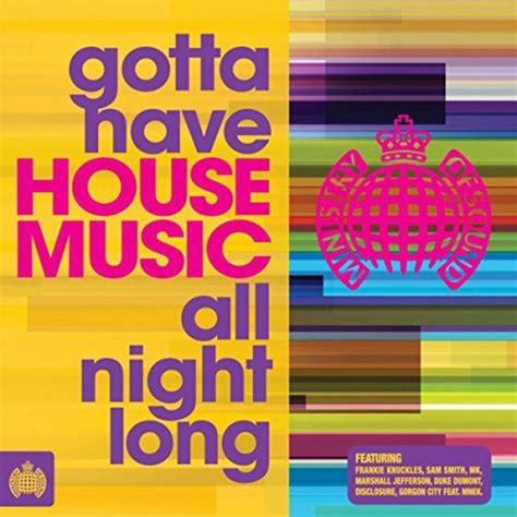 ministry of sound house music 2014 gotta have house music all night long cd1 ministry of sound mp3 buy full tracklist