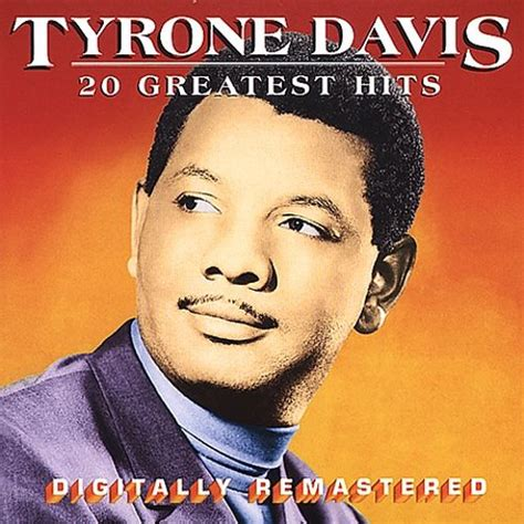 best davis album 20 greatest hits tyrone davis songs reviews credits