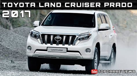 toyota jeep 2016 2017 toyota land cruiser prado review rendered price specs