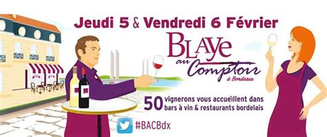 Au Comptoir Des Vins by Les Vins De Blaye C 244 Te De Bordeaux S Installent Aux