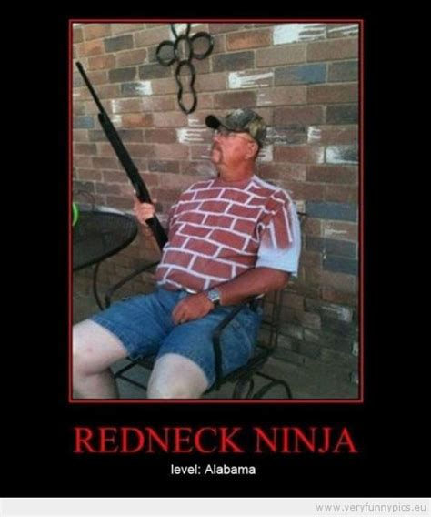 Funny Hillbilly Memes - redneck ninja level alabama very funny pics