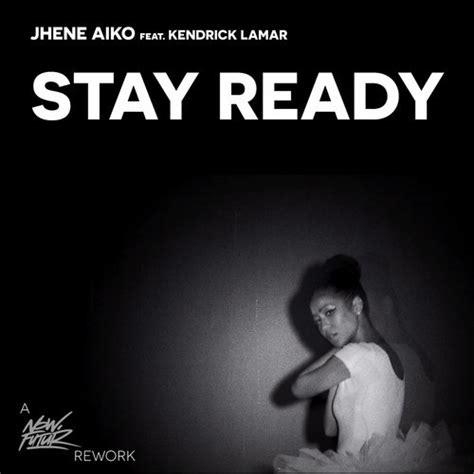 Home Ready Address Lookup Jhen 233 Aiko X Kendrick Lamar Quot Stay Ready Quot No W Futur Remix