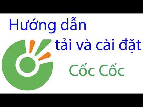 tai coc coc cho may tinh win 7 tai coc coc ve may tinh tai phan mem coc coc ve may tinh