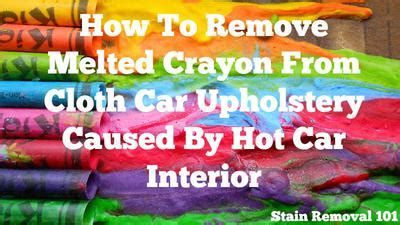 how to remove crayon from car upholstery how to remove crayon stain using wd 40