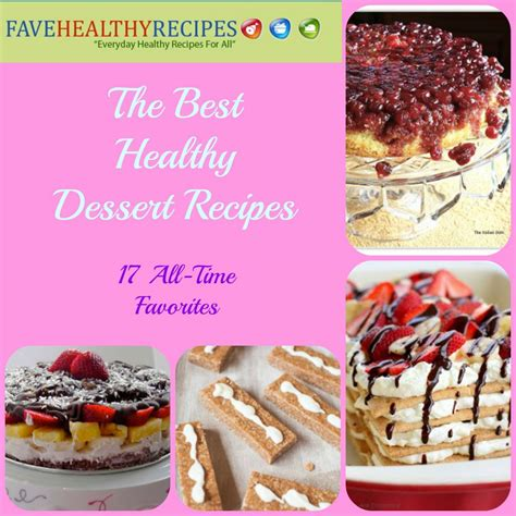 17 Best Images About Dessert The Best Healthy Dessert Recipes 17 All Time Favorites