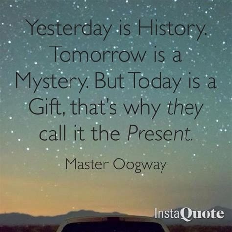 yesterday is history tomorrow is a mystery tattoo pin by justin duff on sayings