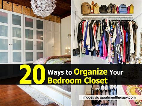 ways to arrange bedroom 20 ways to organize your bedroom closet