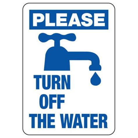 turn off water under please turn off the water conserve energy and leed signs