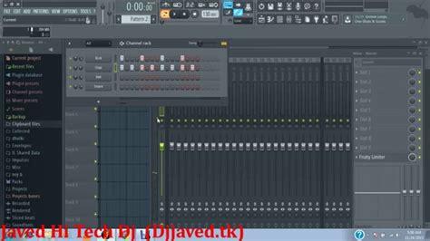 fl studio 11 advanced tutorial in hindi fl studio tutorial in hindi part 1 by javed hi tech dj