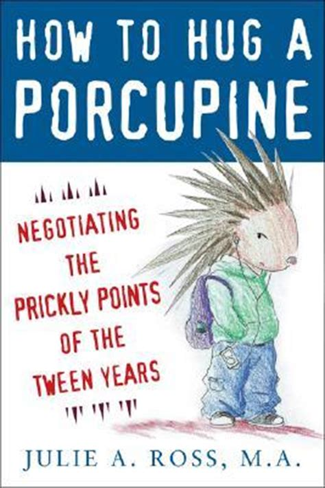 no hugs for porcupine books how to hug a porcupine negotiating the prickly points of