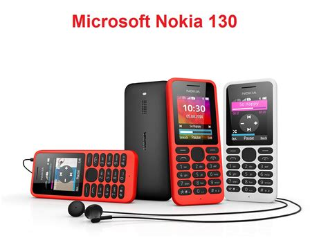 new nokia microsoft mobile microsoft launches new mobile microsoft nokia 130