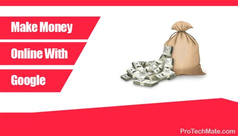 How To Make Online Money With Google - protechmate blogging and technology tips