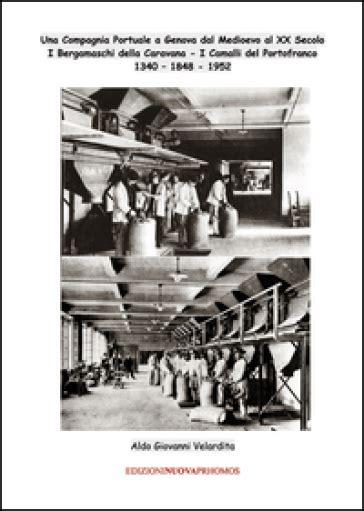 libreria mondadori genova una compagnia portuale a genova dal medioevo al xx secolo