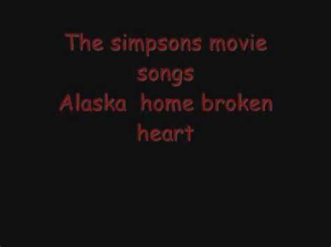 film layar lebar broken heart the simpsons movie song alaska homer broken heart youtube