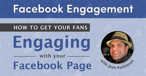 how to get fans facebook engagement how to get your fans engaging with