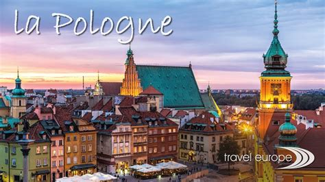 travel europe vous presente la pologne youtube