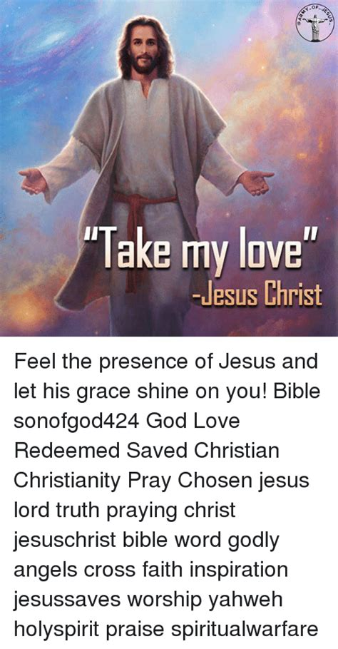 images of love of jesus christ of take my love jesus christ feel the presence of jesus